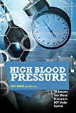 High Blood Pressure: 10 Reasons Your Blood Pressure Is NOT Under Control (Healthy Living Series)