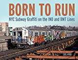 Born to Run: NYC Subway Graffiti on the IND and BMT Lines - ,Tod Lange