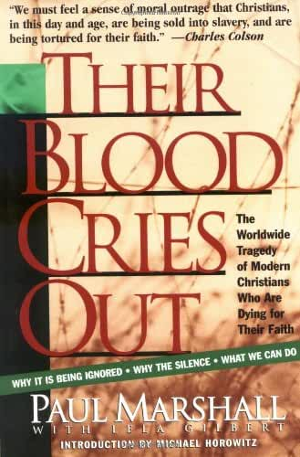 Their Blood Cries Out: The Untold Story of Persecution Against Christians in the Modern World