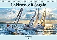 Leidenschaft Segeln (Tischkalender 2021 DIN A5 quer): Alle Facetten des Segelsports (Monatskalender, 14 Seiten )