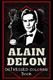 Alain Delon Distressed Coloring Book: Artistic Adult Coloring Book