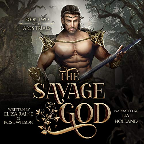 The Savage God Audiobook By Eliza Raine, Rose Wilson cover art