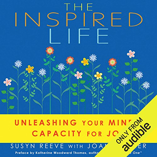 The Inspired Life: Unleashing Your Mind's Capacity for Joy audiobook cover art