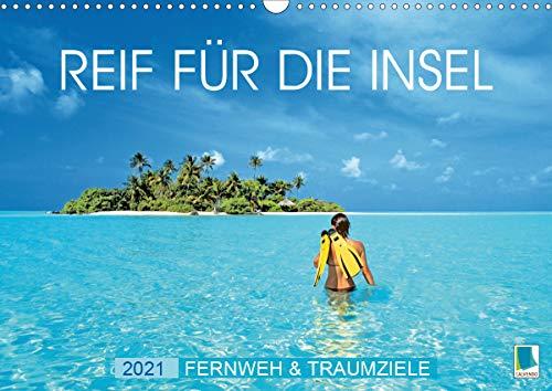 Reif für die Insel: Fernweh & Traumziele (Wandkalender 2021 DIN A3 quer)
