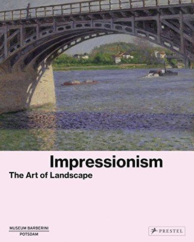 Impressionism: The Art of Landscape