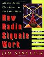 How Radio Signals Work: All the Basics Plus Where to Find Out More