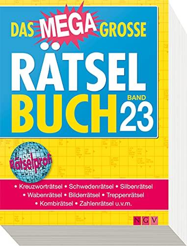 Das megagroße Rätselbuch Band 23: Mehr als 750 Rätsel im XXL-Format