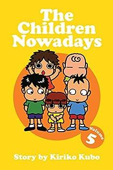 The Children Nowadays, Vol. 5 by [Kiriko Kubo]