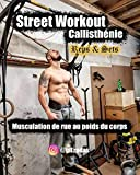 Street Workout Callisthénie Reps & Sets: Musculation de rue au poids du corps (Street Workout Calistenia) (French Edition)