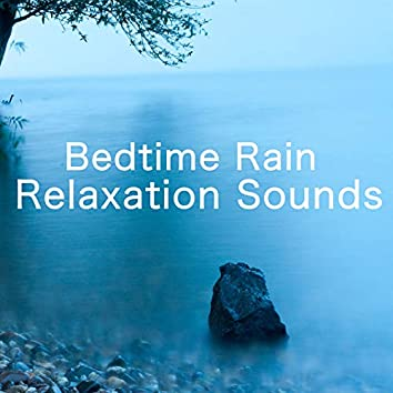 Bedtime Rain Relaxation Sounds