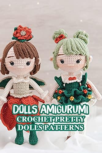 Dolls Amigurumi: Crochet Pretty Dolls Patterns: Amigurumi Lovely Doll Patterns (English Edition)