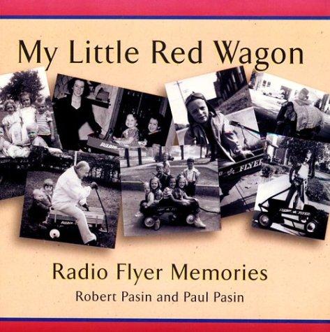 My Little Red Wagon: Radio Flyer Memories