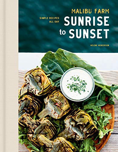 Malibu Farm Sunrise to Sunset: Simple Recipes All Day: A Cookbook
