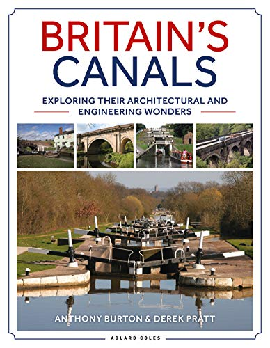 Britain's Canals: Exploring their Architectural and Engineering Wonders (English Edition)