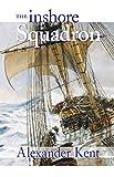 The Inshore Squadron: The Richard Bolitho Novels (The Bolitho Novels Book 13)