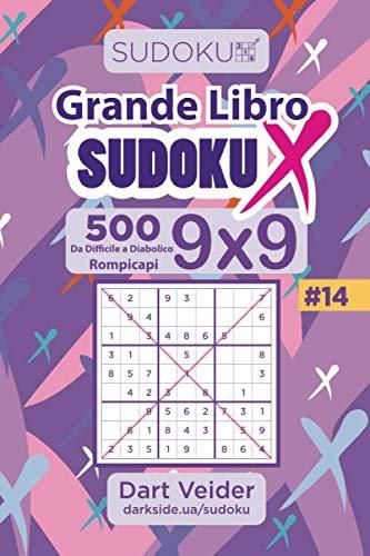 Grande Libro Sudoku X - 500 Rompicapi Da Difficile a Diabolico 9x9 (Volume 14) - Italian Edition