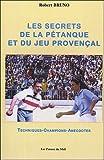 Les secrets de la pétanque et du jeu provençal