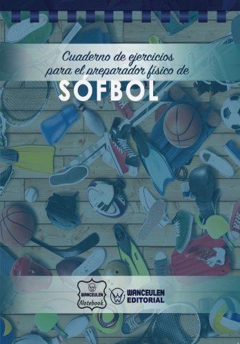 Cuaderno de Ejercicios para el Preparador Físico de Sófbol ✅