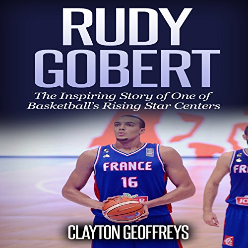 『Rudy Gobert: The Inspiring Story of One of Basketball's Rising Star Centers』のカバーアート