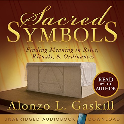 Sacred Symbols: Finding Meaning in Rites, Rituals and Ordinances                   By:                                                                                                                                 Alonzo L. Gaskill                               Narrated by:                                                                                                                                 Alonzo L. Gaskill                      Length: 4 hrs and 26 mins     12 ratings     Overall 4.8