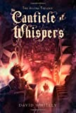 The Canticle of Whispers (The Agora Trilogy (3))