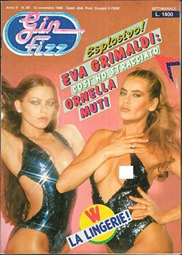 Gin Fizz Rivista erotica Anno 1986. 13 novembre n.60. Ornella Muti, Eva Grimaldi