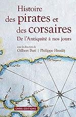 Histoire des pirates et des corsaires. De l'antiquiité à nos jours de Gilbert Buti