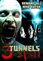 3 TUNNELS 2 HELL