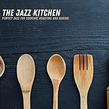Perfect Jazz For Cooking, Roasting And Baking