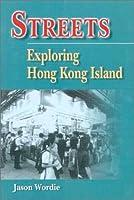 Streets: Exploring Hong Kong Island