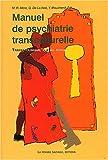 Manuel de psychiatrie transculturelle - Travail clinique, travail social