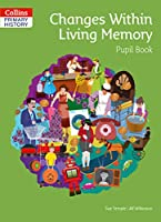Changes Within Living Memory Pupil Book (Collins Primary History)