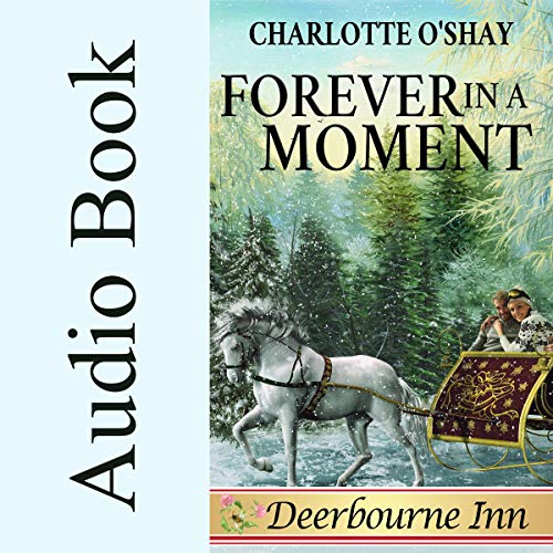 Forever in a Moment Audiobook By Charlotte O'Shay cover art
