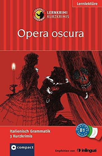 Opera oscura: Italienisch B1 (Compact Lernkrimi - Kurzkrimis)
