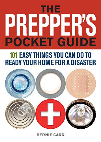 The Prepper\'s Pocket Guide: 101 Easy Things You Can Do to Ready Your Home for a Disaster