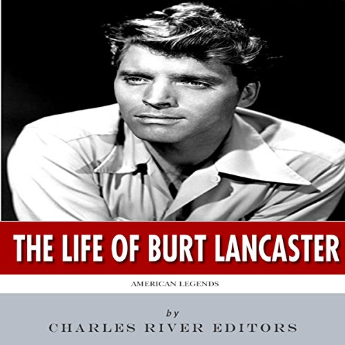 American Legends: The Life of Burt Lancaster audiobook cover art