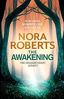 The Awakening: The Dragon Heart Legacy Book 1 by [Nora Roberts]
