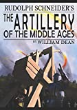 Rudolf Schneider's The Artillery of the Middle Ages (translated)