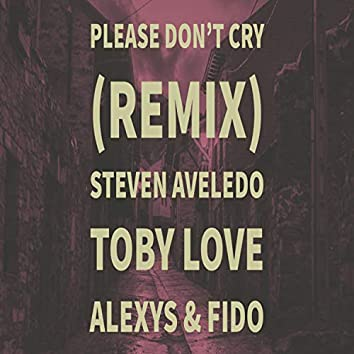 Please Don't Cry (Remix)