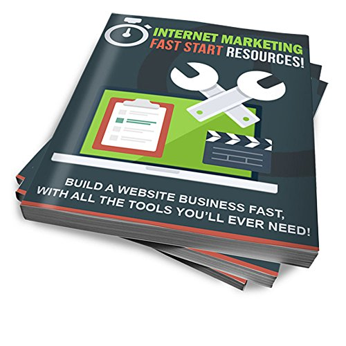 Internet Marketing Fast Start Ressources: Build a Website business fast, with all the tools you'll ever need !