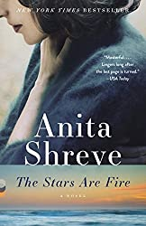 Books Set in Maine: The Stars Are Fire by Anita Shreve. Visit www.taleway.com to find books from around the world. maine books, maine novels, maine literature, maine fiction, maine authors, best books set in maine, popular books set in maine, books about maine, maine reading challenge, maine reading list, augusta books, portland books, bangor books, maine books to read, books to read before going to maine, novels set in maine, books to read about maine, maine packing list, maine travel, maine history, maine travel books