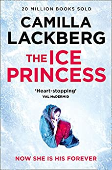 The Ice Princess: The heart-stopping debut thriller from the No. 1 international bestselling crime suspense author (Patrik Hedstrom and Erica Falck, Book 1) by [Camilla Läckberg, Steven T. Murray]