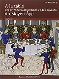 A LA TABLE DES SEIGNEURS, DES MOINES...DU MOYEN AGE - OUEST-FRANCE - 22/08/2013