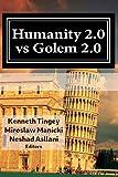 Humanity 2.0 vs Golem 2.0: The Dawn of a New Era of Civilization (Basileus Reinvented)
