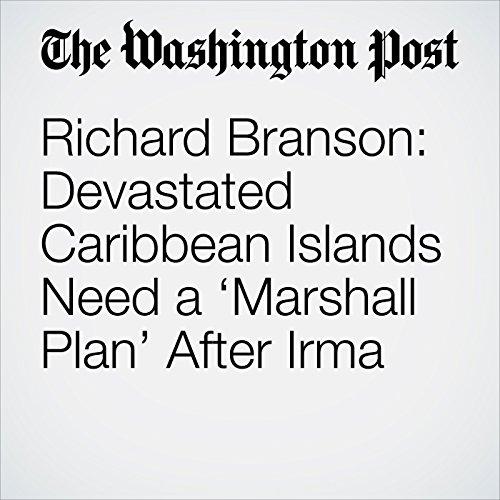 Richard Branson: Devastated Caribbean Islands Need a 'Marshall Plan' After Irma copertina
