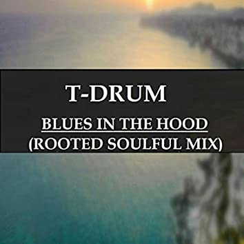 Blues In The Hood (Rooted Soulful Mix)