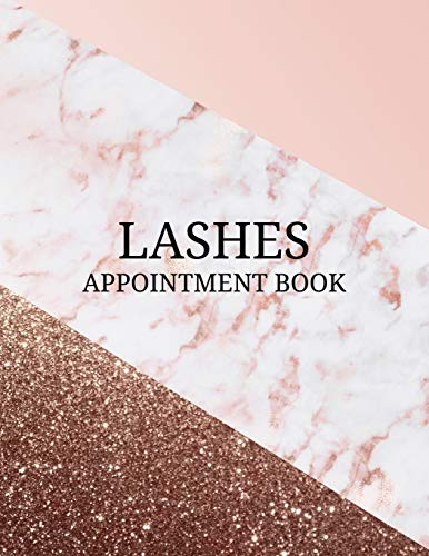 Lashes Appointment Book: Undated Daily Planner - Schedule Organizer Notebook for Lash Extension Technician - Weekly Layout Showing Daily and Hourly ... Gold and Marble Design (Keeping Organized)