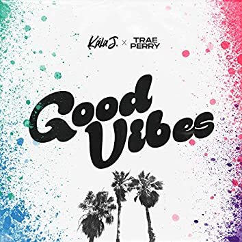 Good Vibes (feat. Trae Perry)