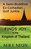 A Semi-Buddhist Ex-Comedian Golf Junkie Finds Joy in the Kingdom of Thailand