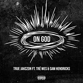 On God (feat. Tré Wes & Sam Hendricks)